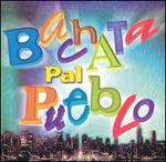 Bachata Pal' Pueblo
