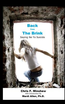 Back from the Brink: Saying No to Suicide - Minshew, Chris, and Allen, Mardi, Dr.
