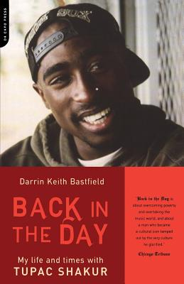 Back in the Day: My Life and Times with Tupac Shakur - Bastfield, Darrin Keith