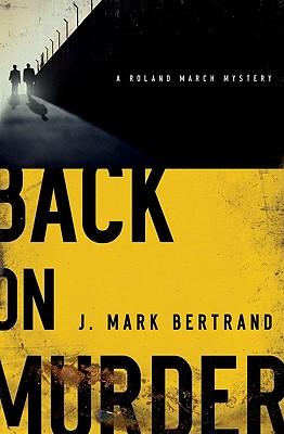 Back on Murder - Bertrand, J Mark