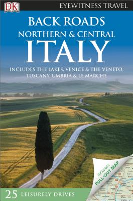 Back Roads Northern & Central Italy - Dk Travel