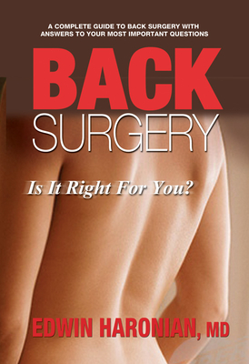 Back Surgery: Is It Right for You? - Haronian, Edwin