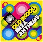 Back to the Old Skool: Ibiza Anthems