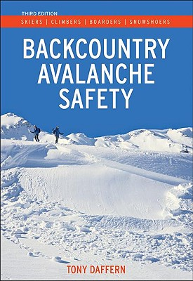 Backcountry Avalanche Safety: Skiers, Climbers, Boarders and Snowshoers - Daffern, Tony