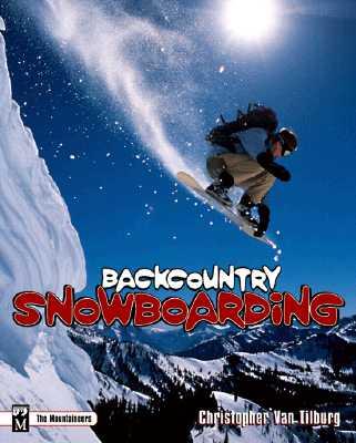 Backcountry Snowboarding - Van Tilburg, Christopher, M.D.