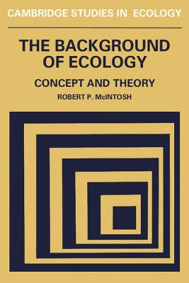 Background of Ecology: Concept and Theory - McIntosh, Robert P