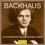 Backhaus: The Complete British Acoustic Recordings, 1908-25