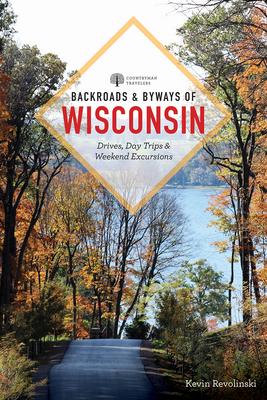 Backroads & Byways of Wisconsin - Revolinski, Kevin