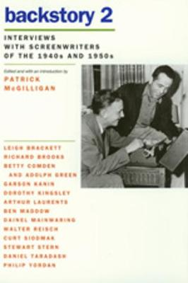 Backstory 2: Interviews with Screenwriters of the 1940s and 1950s - McGilligan, Patrick