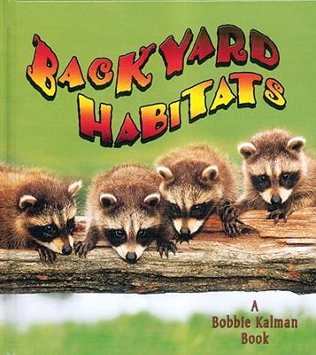 Backyard Habitats - MacAulay, Kelley, and Kalman, Bobbie