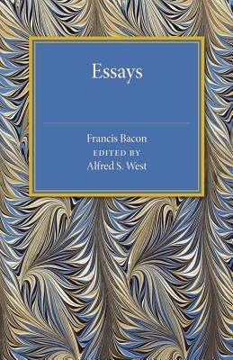 Bacon's Essays - Bacon, Francis, and West, Alfred S. (Editor)