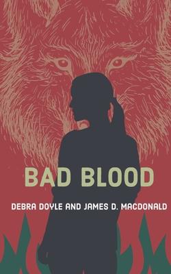 Bad Blood: Book 1 of Val Sherwood, Teen Werewolf - MacDonald, James D, and Doyle, Debra