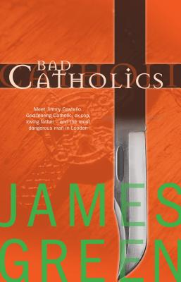 Bad Catholics - Green, James