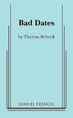 Bad Dates - Rebeck, Theresa