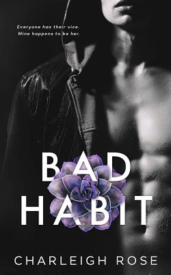 Bad Habit - Rose, Charleigh