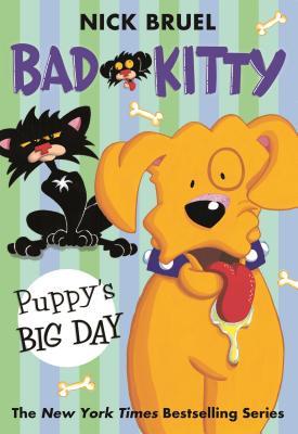 Bad Kitty: Puppy's Big Day - Bruel, Nick