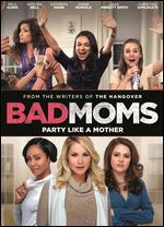 Bad Moms - Jon Lucas; Scott Moore