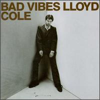 Bad Vibes - Lloyd Cole
