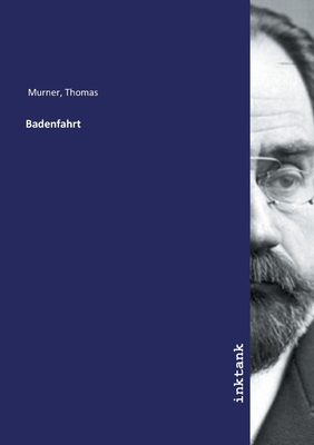 Badenfahrt - Murner, Thomas