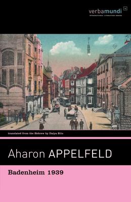 Badenheim 1939 - Appelfeld, Aharon, and Bilu, Dalya (Translated by)