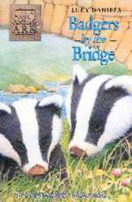 Badgers by the Bridge - Daniels, Lucy