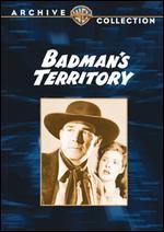 Badman's Territory - Tim Whelan, Sr.