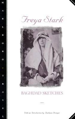 Baghdad Sketches - Stark, Freya, and Kreiger, Barbara (Introduction by)
