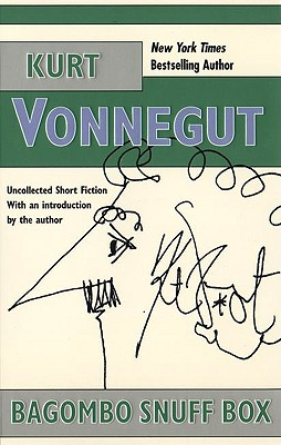 Bagombo Snuff Box: Uncollected Short Fiction - Vonnegut, Kurt, Jr.