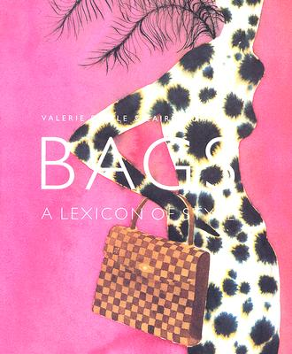 Bags: A Lexicon of Style - Steele, Valerie, Ms., and Borrelli, Laird