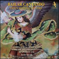 Bailar Cantando: Fiesta Mestiza en el Peru - Hespèrion XXI; La Capella Reial de Catalunya; Tembembe Ensamble Continuo; Jordi Savall (conductor)