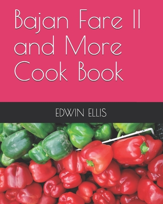 Bajan Fare 2 and More Cook Book - Ellis, Edwin