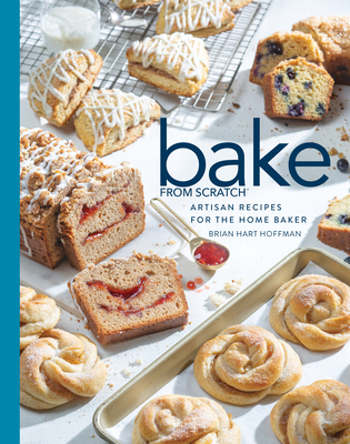Bake from Scratch (Vol 4): Artisan Recipes for the Home Baker - Hoffman, Brian Hart (Editor)