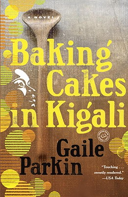 Baking Cakes in Kigali - Parkin, Gaile