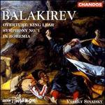 Balakirev: Overture King Lear; Symphony No. 1; In Bohemia