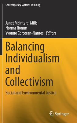 Balancing Individualism and Collectivism: Social and Environmental Justice - McIntyre-Mills, Janet (Editor), and Romm, Norma (Editor), and Corcoran-Nantes, Yvonne (Editor)