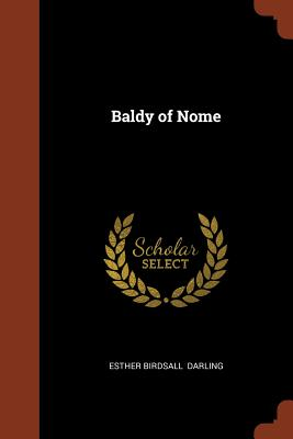Baldy of Nome - Darling, Esther Birdsall