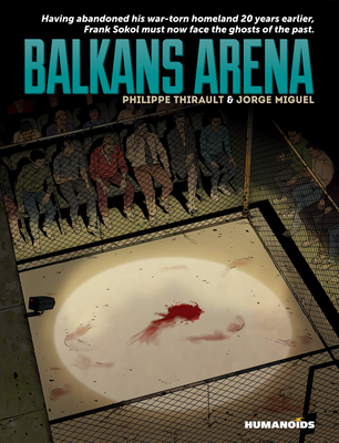 Balkans Arena: Oversized Deluxe Edition - Thirault, Philippe, and Macan, Darko