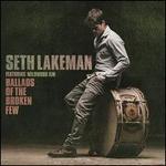 Ballads of the Broken Few [Deluxe Edition]