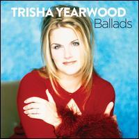 Ballads - Trisha Yearwood