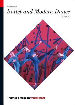 Ballet and Modern Dance - Au, Susan, and Rutter, James