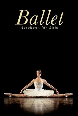 Ballet Notebook For Girls: Blank Lined Gift Journal For Dancers & Dance Teachers - Design, On Pointe