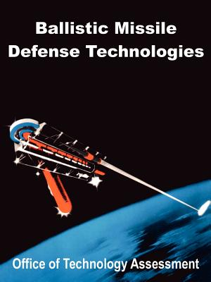 Ballistic Missile Defense Technologies - Office of Technology Assessment