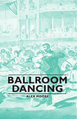 Ballroom Dancing - Moore, Alex