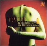 Ballroomkiller/The Blitzkrieg Mixes