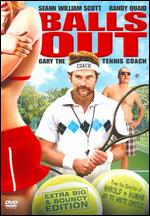 Balls Out: Gary the Tennis Coach - Danny Leiner