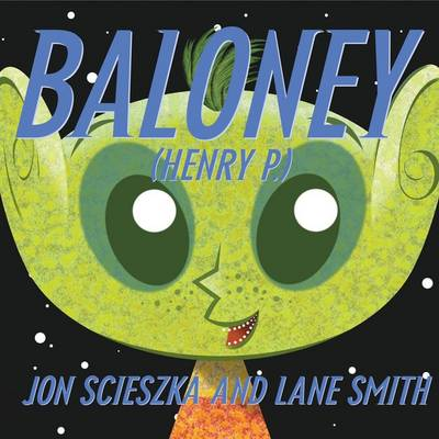 Baloney Henry P. - Scieszka, Jon