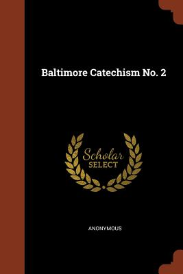 Baltimore Catechism No. 2 - Anonymous