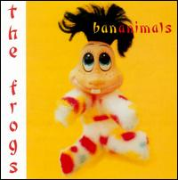 Bananimals - The Frogs