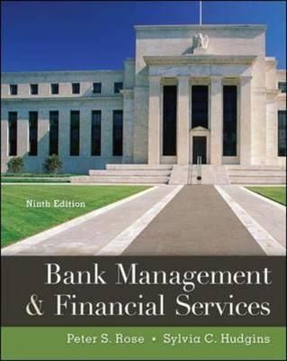 Bank Management & Financial Services - Rose, Peter S., and Hudgins, Sylvia C.