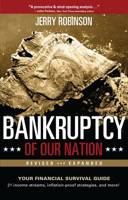 Bankruptcy of Our Nation (Revised and Expanded): Your Financial Survival Guide - Robinson, Jerry